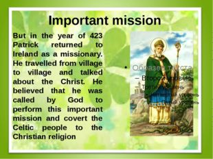 Important mission But in the year of 423 Patrick returned to Ireland as a mis