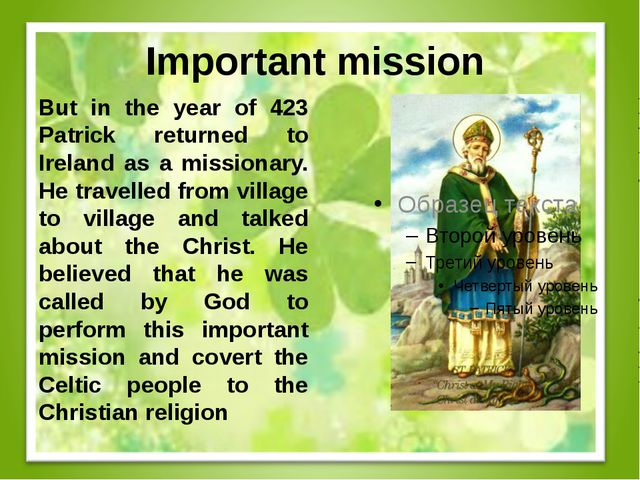 Important mission But in the year of 423 Patrick returned to Ireland as a mis...