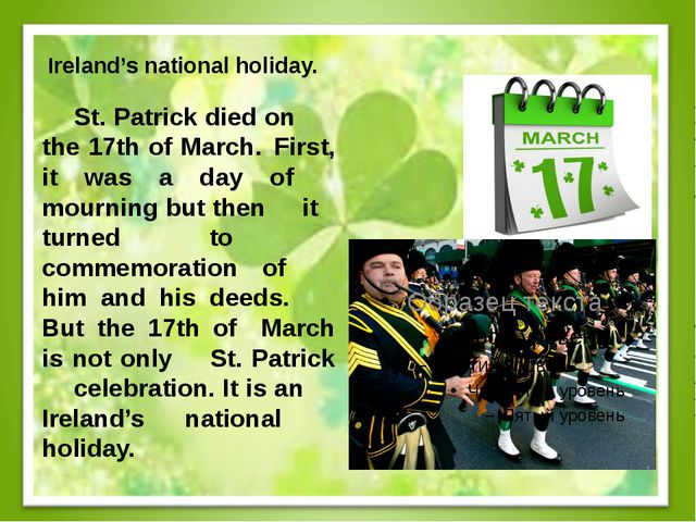 Ireland's national holiday. St. Patrick died on the 17th of March. First,...