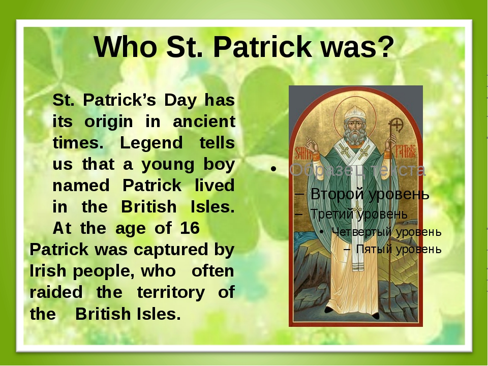 Who St. Patrick was? St. Patrick's Day has its origin in ancient times. Le...