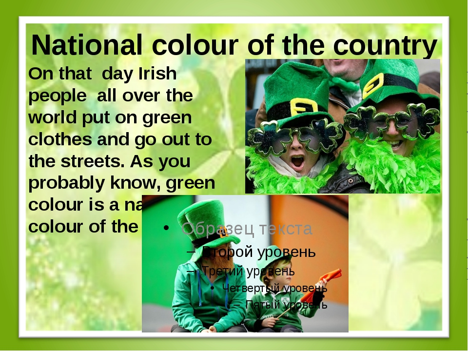 National colour of the country On that day Irish people all over the world pu...