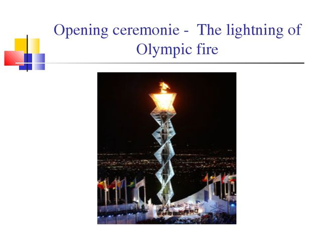 Opening ceremonie - The lightning of Olympic fire