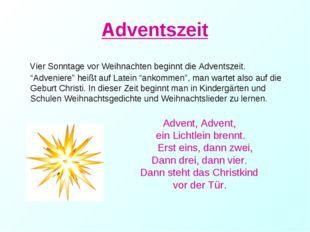 """Adventszeit Vier Sonntage vor Weihnachten beginnt die Adventszeit. """"Adveniere"""