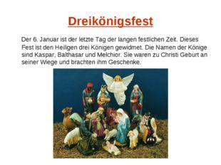 Dreikönigsfest Der 6. Januar ist der letzte Tag der langen festlichen Zeit. D