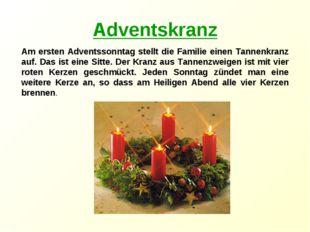 Adventskranz Am ersten Adventssonntag stellt die Familie einen Tannenkranz au