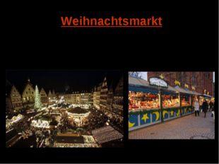 Weihnachtsmarkt Zur Adventszeit gehören auch die Weihnachtsmärkte. Viele Fami