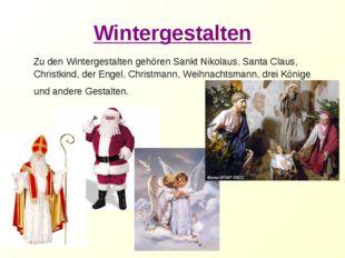 Wintergestalten Zu den Wintergestalten gehören Sankt Nikolaus, Santa Claus, C