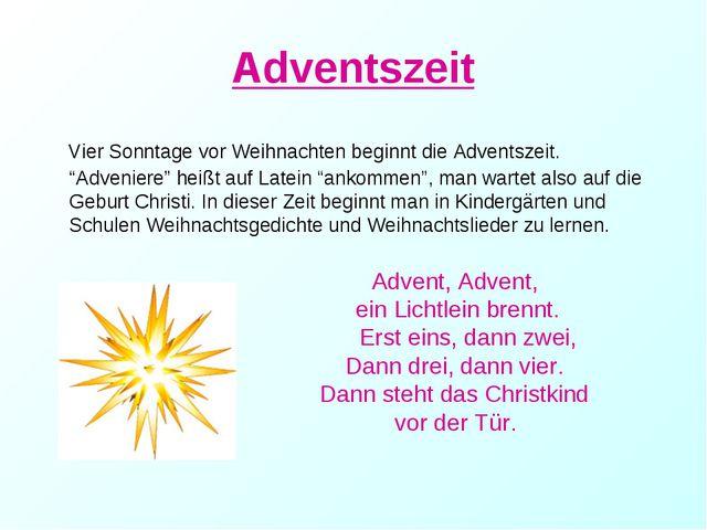 """Adventszeit Vier Sonntage vor Weihnachten beginnt die Adventszeit. """"Adveniere..."""