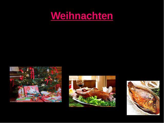 Weihnachten Am 24-25. Dezember feiern die Deutschen Weihnachten. In den Famil...