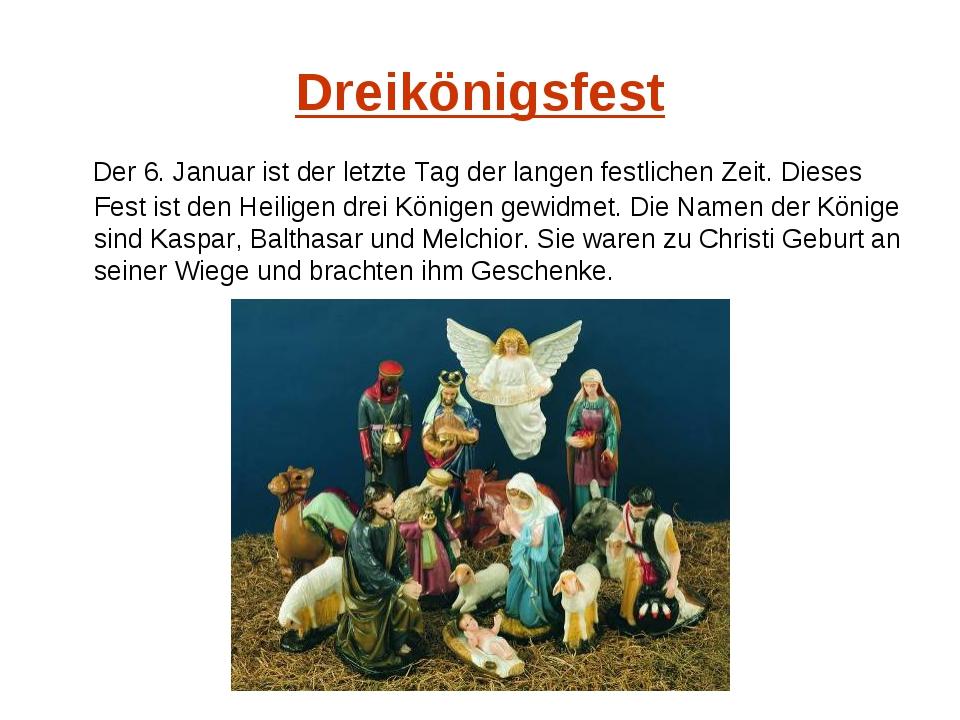 Dreikönigsfest Der 6. Januar ist der letzte Tag der langen festlichen Zeit. D...