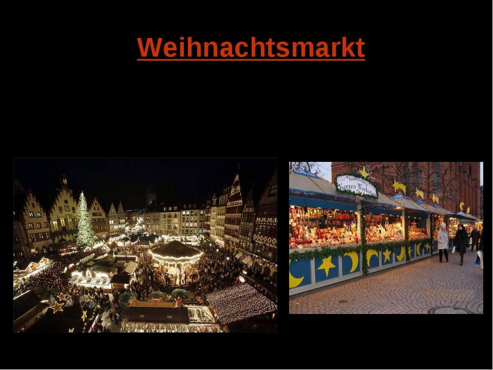 Weihnachtsmarkt Zur Adventszeit gehören auch die Weihnachtsmärkte. Viele Fami...
