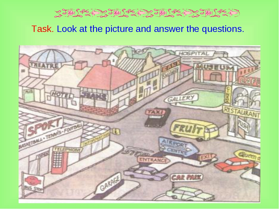 Task. Look at the picture and answer the questions.