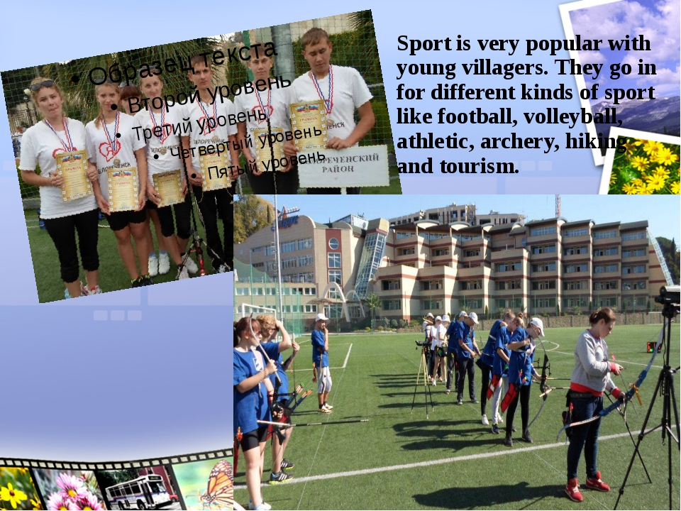 Sport is very popular with young villagers. They go in for different kinds of...