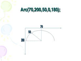 Arc(70,200,50,0,180);