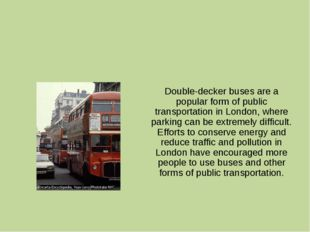 Double-decker buses are a popular form of public transportation in London, w
