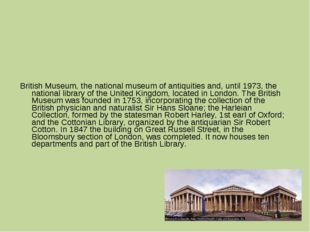British Museum, the national museum of antiquities and, until 1973, the natio