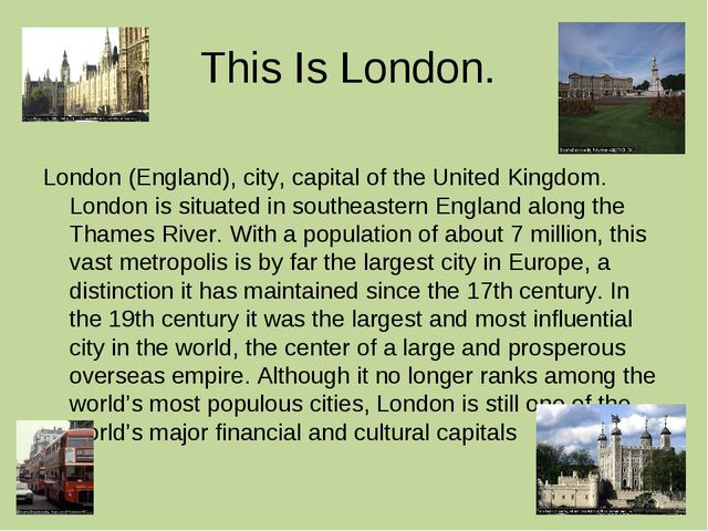 This Is London. London (England), city, capital of the United Kingdom. London...