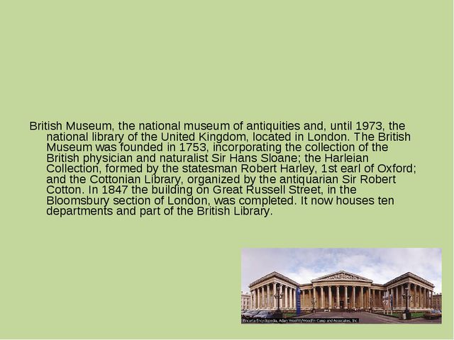 British Museum, the national museum of antiquities and, until 1973, the natio...