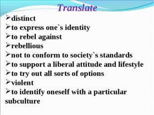 Translate distinct to express one`s identity to rebel against rebellious not