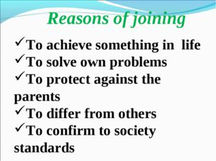 To achieve something in life To solve own problems To protect against the pa
