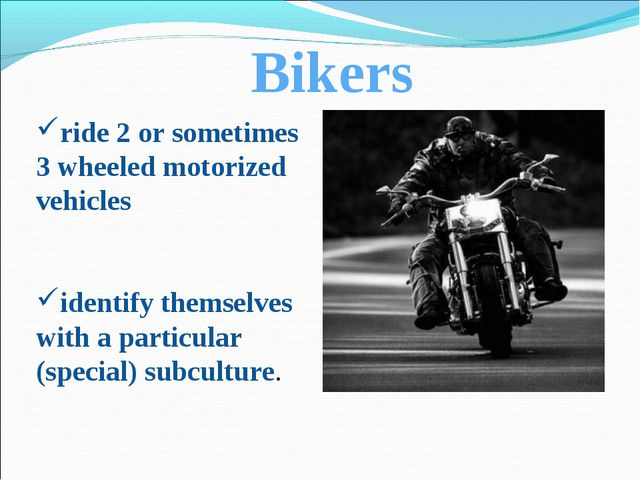 ride 2 or sometimes 3 wheeled motorized vehicles identify themselves with a p...