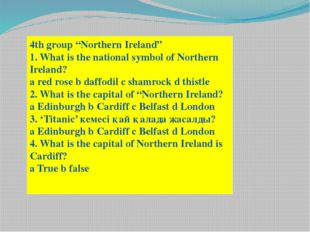 "4th group ""Northern Ireland"" 1. What is the national symbol of Northern Irela"