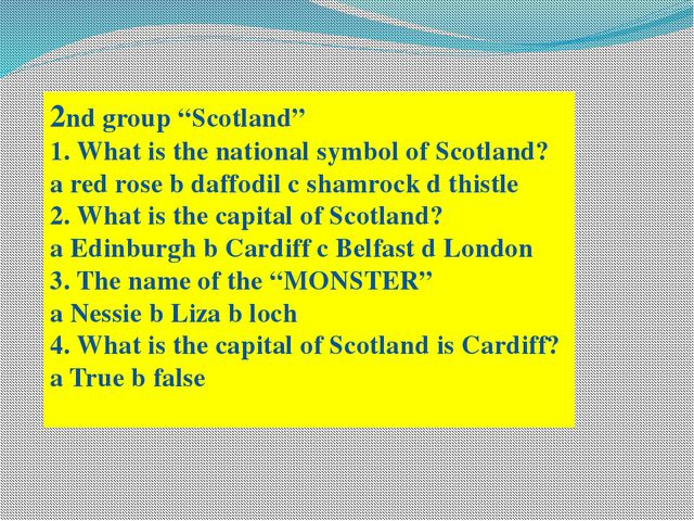 "2nd group ""Scotland"" 1. What is the national symbol of Scotland? a red rose b..."