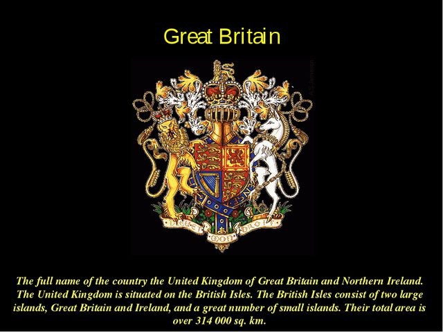 The full name of the country the United Kingdom of Great Britain and Northern...