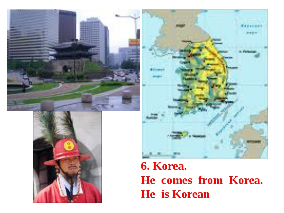 6. Korea. He comes from Korea. He is Korean