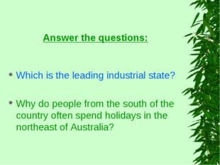 Answer the questions: Which is the leading industrial state? Why do people fr