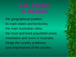 Don' t forget to mention: the geographical position; its main states and terr