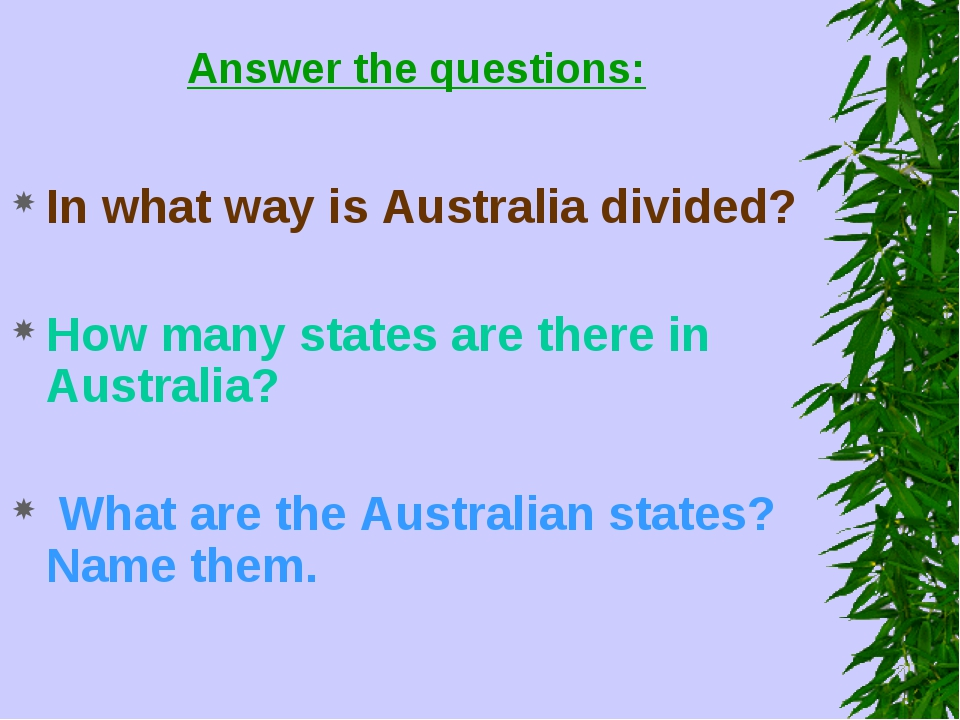 Answer the questions: In what way is Australia divided? How many states are t...