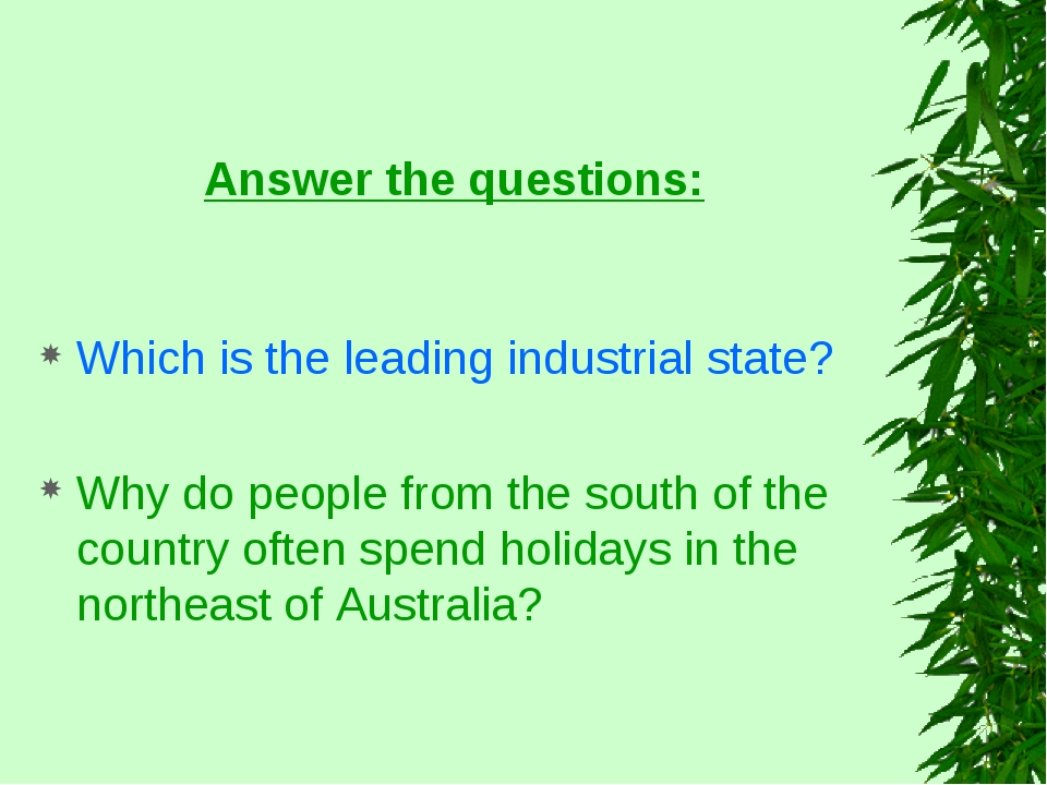 Answer the questions: Which is the leading industrial state? Why do people fr...