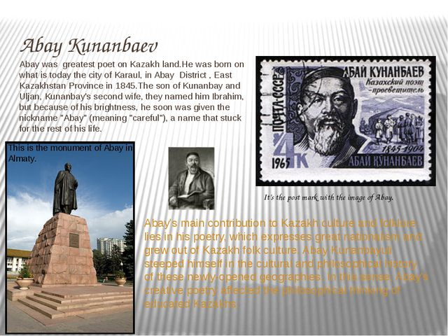 Abay Kunanbaev Abay's main contribution to Kazakh culture and folklore lies i...