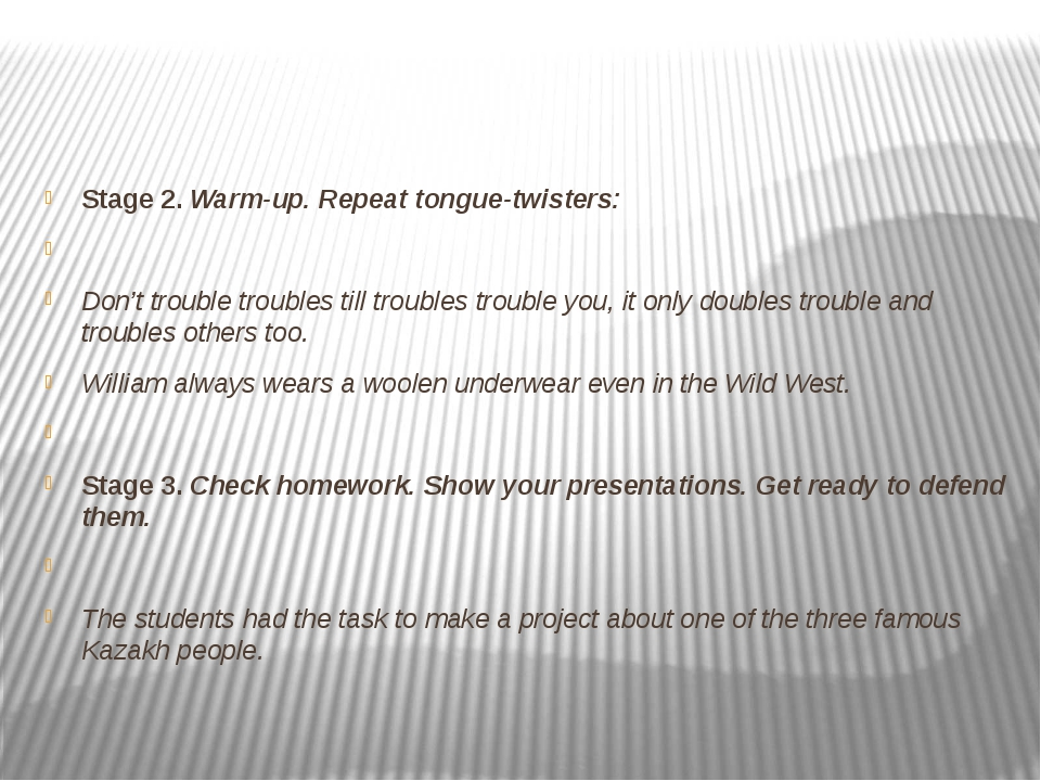 Stage 2. Warm-up. Repeat tongue-twisters:  Don't trouble troubles till trou...