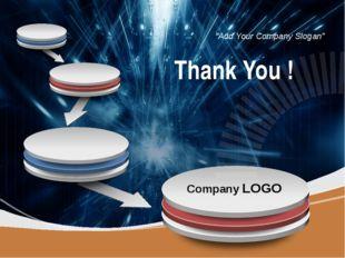 "Thank You ! ""Add Your Company Slogan"" Company LOGO LOGO"