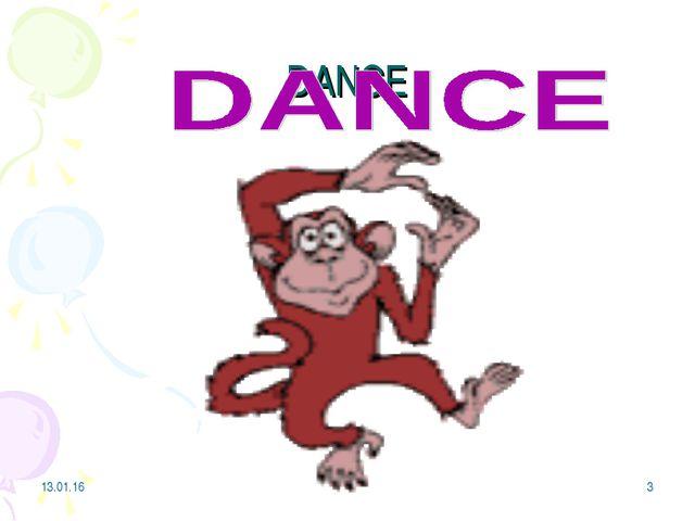 * * DANCE