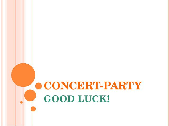 CONCERT-PARTY GOOD LUCK!