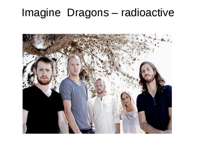 Imagine Dragons – radioactive
