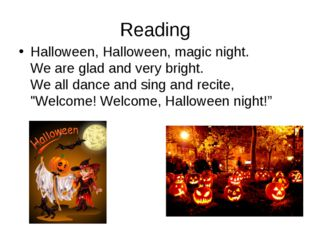 Reading Halloween, Halloween, magic night. We are glad and very bright. We al