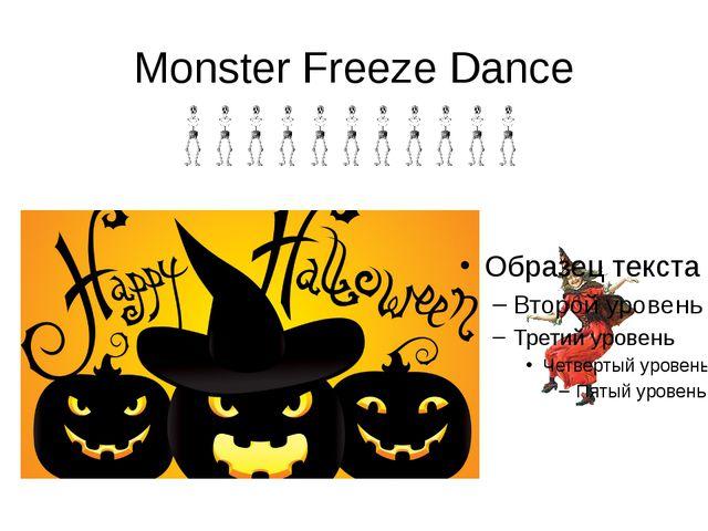 Monster Freeze Dance