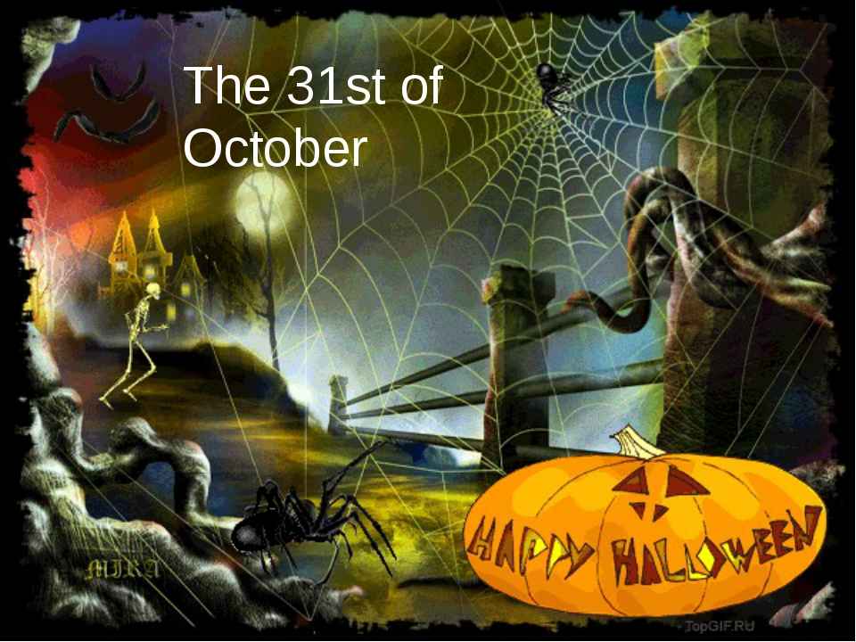 The 31st of October