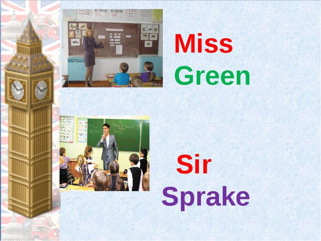 Miss Green Sir Sprake