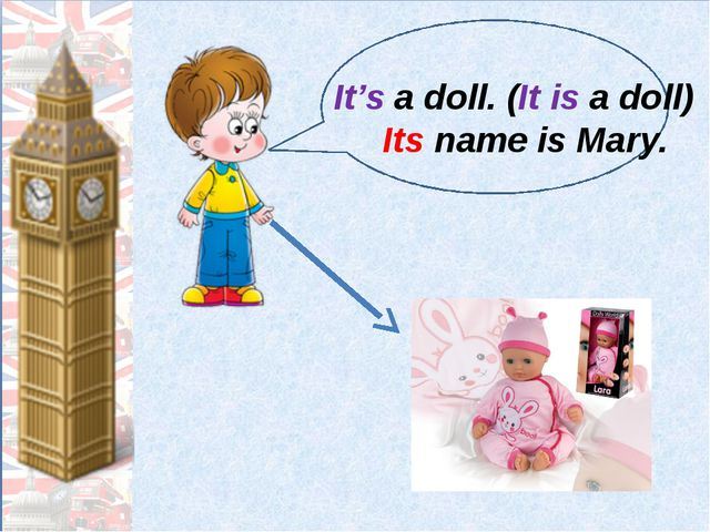 It's a doll. (It is a doll) Its name is Mary.
