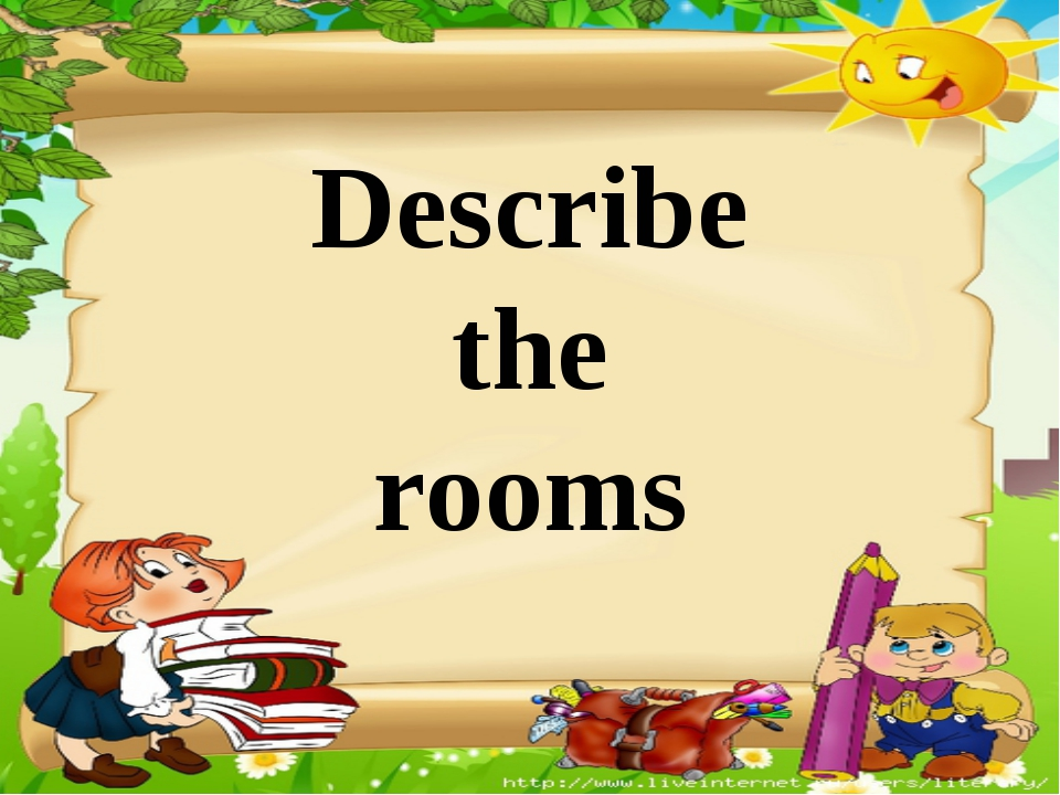 Describe the rooms