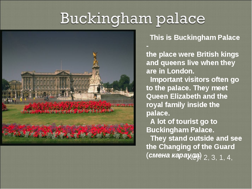This is Buckingham Palace - the place were British kings and queens live whe...