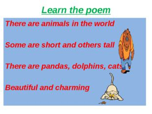 Learn the poem There are animals in the world Some are short and others tall