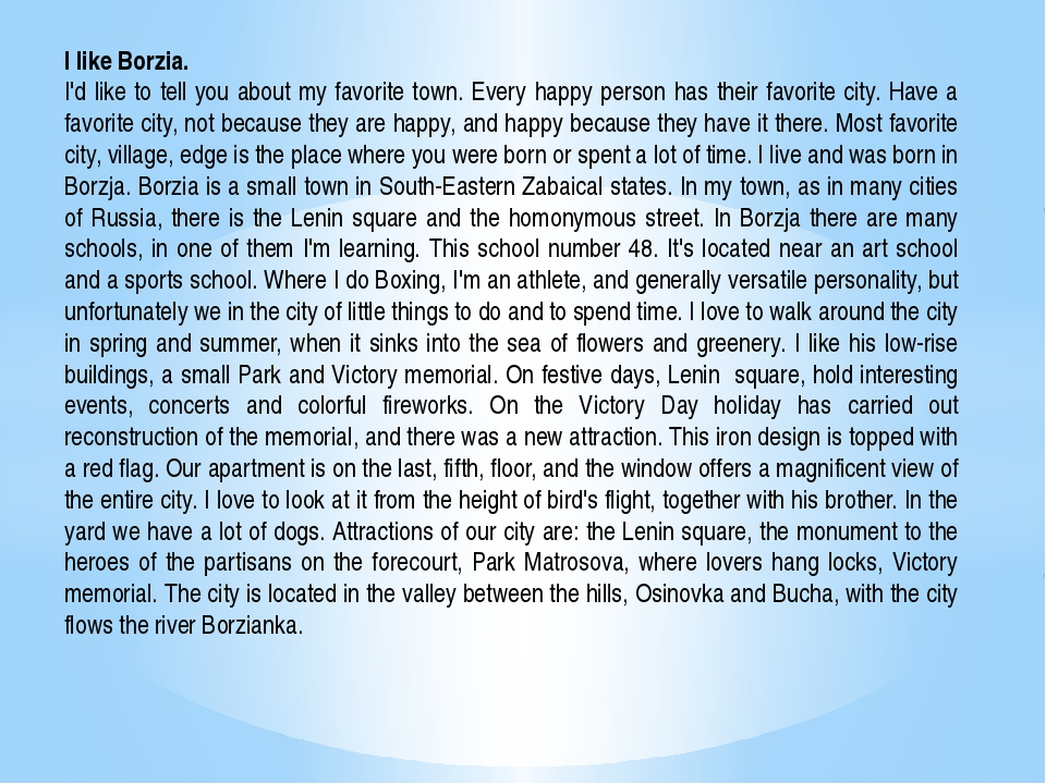 I like Borzia. I'd like to tell you about my favorite town. Every happy pers...