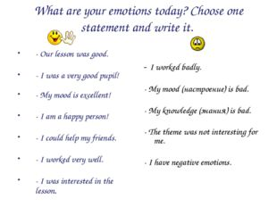 What are your emotions today? Choose one statement and write it. - Our lesson