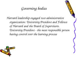 Governing bodies Harvard leadership engaged two administrative organization: